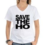 Save The Ho Women's V-Neck T-Shirt