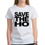 Save The Ho Women's T-Shirt