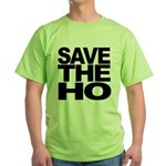 Save The Ho Green T-Shirt