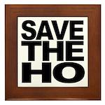 Save The Ho Framed Tile