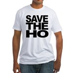 Save The Ho Fitted T-Shirt