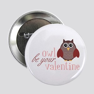 """Owl Be Your Valentine 2.25"""" Button"""