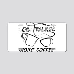 Less Talkee. More Coffee. Aluminum License Plate