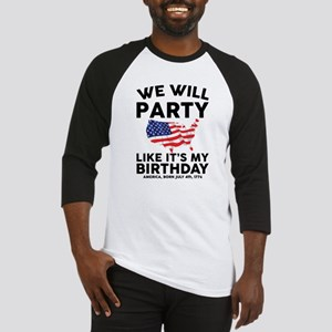 We Will Party Like Its my Birthday Baseball Jersey