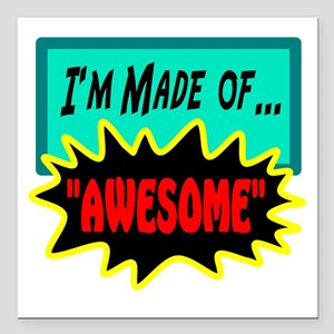 """Im Made Of Awesome Square Car Magnet 3"""" x 3"""""""