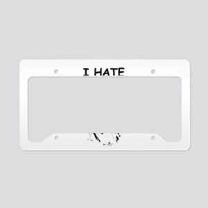 i hate everyone License Plate Holder