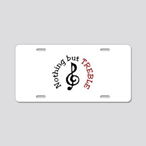 Nothing but TREBLE Aluminum License Plate