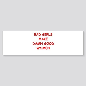 bad girls Bumper Sticker