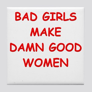 bad girls Tile Coaster