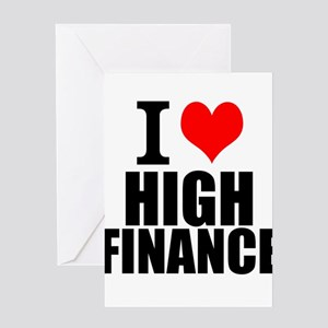 I Love High Finance Greeting Cards