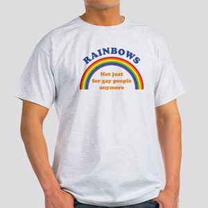 Rainbows: Not Just for Gay People An Light T-Shirt