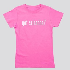 got sriracha? Girl's Tee