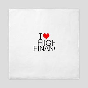 I Love High Finance Queen Duvet