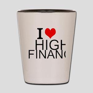 I Love High Finance Shot Glass