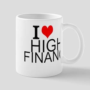 I Love High Finance Mugs