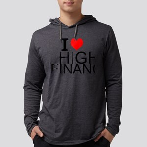 I Love High Finance Long Sleeve T-Shirt