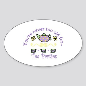 Youre never too old for Tea Parties Sticker