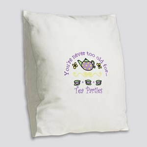 Youre never too old for Tea Parties Burlap Throw P