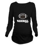 Baseball Long Sleeve Maternity T-Shirt