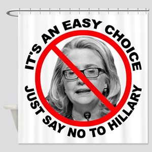 Say No to Hillary Clinton Shower Curtain