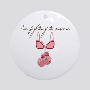 Fighting To Survive Ornament (Round)