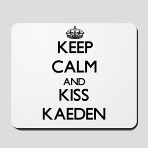 Keep Calm and Kiss Kaeden Mousepad