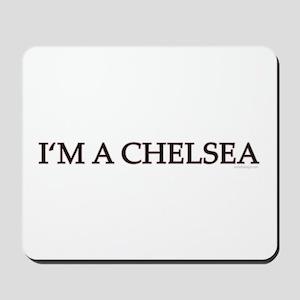 I'm A Chelsea Mousepad