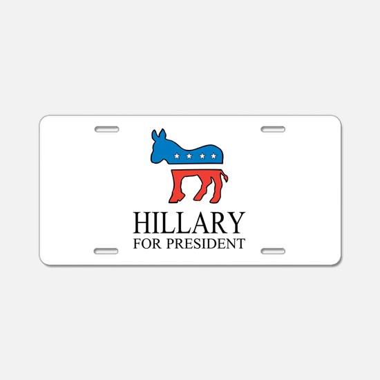Hillary for president | Vote Democrat Aluminum Lic