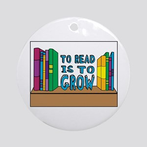 To Read Is To Grow Ornament (Round)