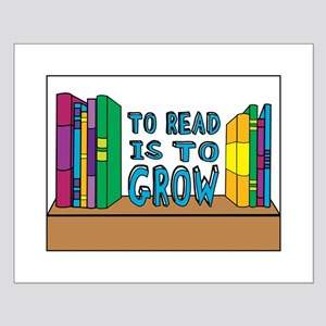 To Read Is To Grow Posters