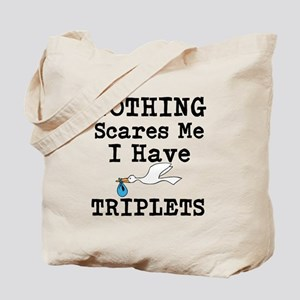 Nothing Scares me I have Triplets Tote Bag