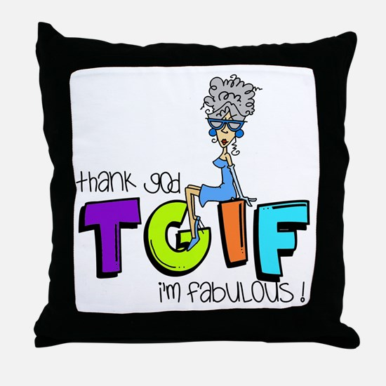 Thank God I'm Fabulous Throw Pillow