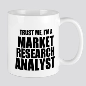 Trust Me, I'm A Market Research Analyst Mugs