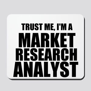 Trust Me, I'm A Market Research Analyst Mousepad