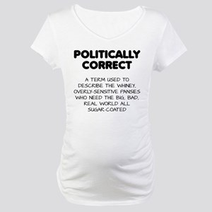 Politically Correct Pansies Maternity T-Shirt