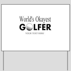 Worlds Okayest Golfer | Funny Golf Yard Sign