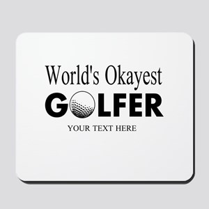 Worlds Okayest Golfer | Funny Golf Mousepad