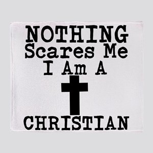Nothing Scares Me I Am A Christian Throw Blanket