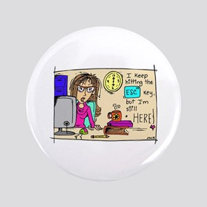 "Escape Key Humor 3.5"" Button"