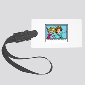 Crazy Best Friends Large Luggage Tag