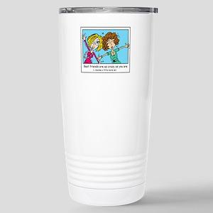 Crazy Best Friends Stainless Steel Travel Mug