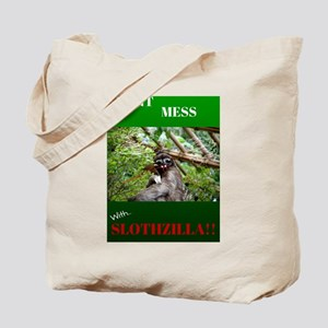 DontMessWithSlothzilla Tote Bag
