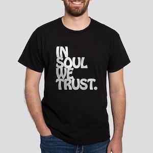 In Soul We Trust. T-Shirt