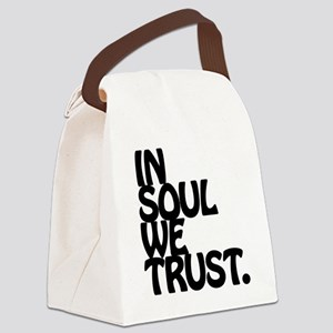 In Soul We Trust. Canvas Lunch Bag