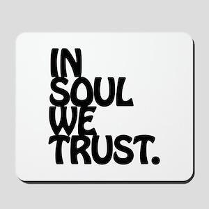 In Soul We Trust. Mousepad