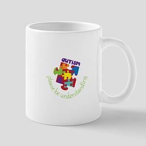 Please be understanding Mugs