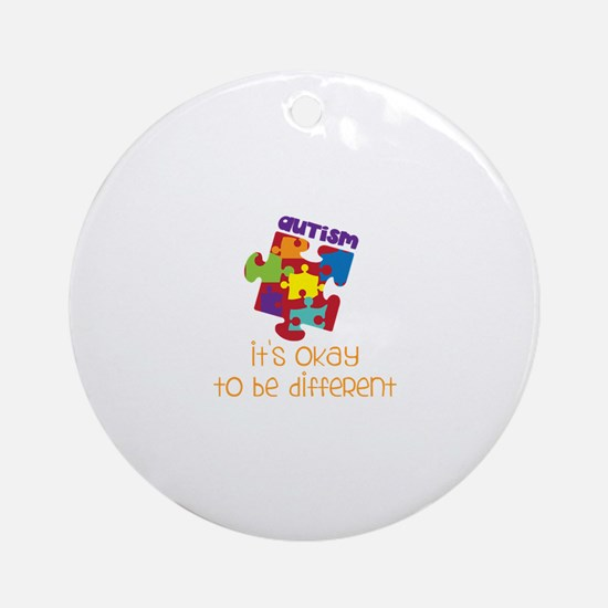 its okay to be different Ornament (Round)