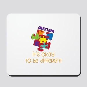 its okay to be different Mousepad