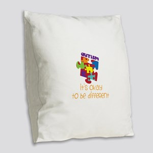 its okay to be different Burlap Throw Pillow