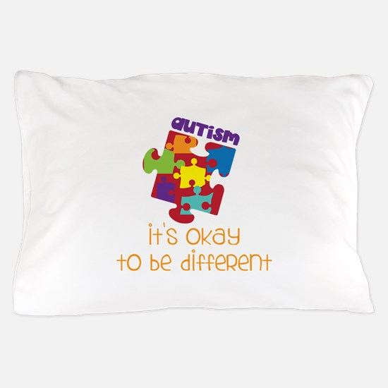 its okay to be different Pillow Case
